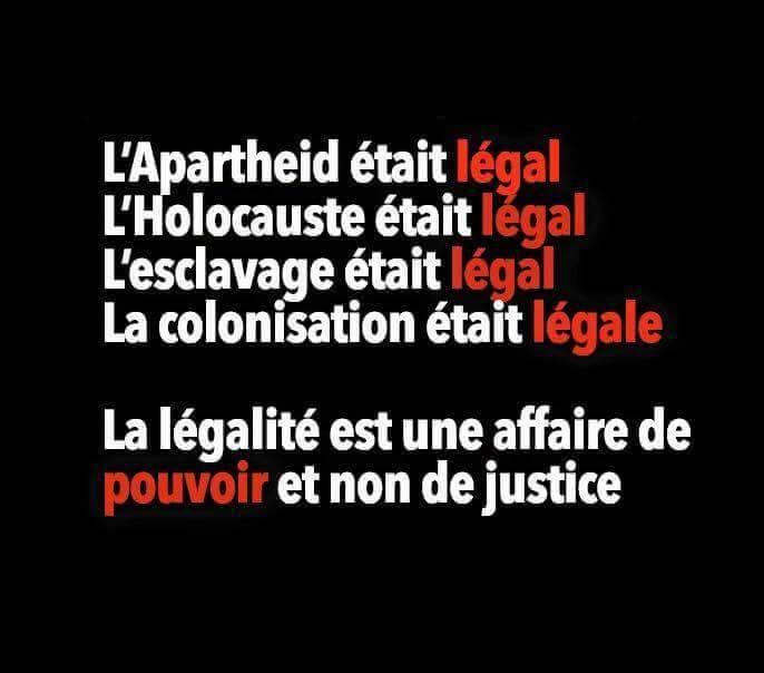 *( La légalité est une affaire de pouvoir et non de justice