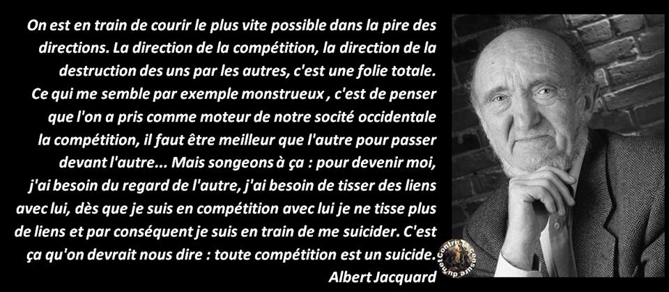 *( Toute compétition est un suicide (Albert Jacquard)